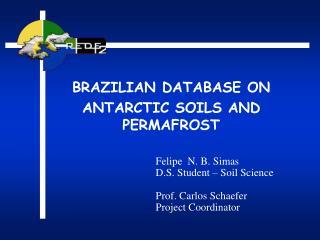 BRAZILIAN DATABASE ON  ANTARCTIC SOILS AND PERMAFROST