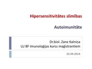 Dr.biol. Zane Kalniņa LU BF Imunoloģijas kurss maģistrantiem