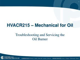 HVACR215 – Mechanical for Oil