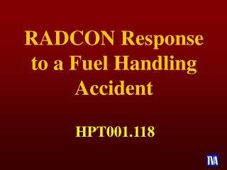 RADCON Response to a Fuel Handling Accident