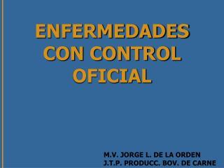ENFERMEDADES CON CONTROL OFICIAL
