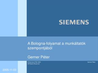 A Bologna-folyamat a munkáltatók szempontjából Gerner Péter