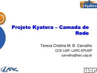 Projeto Kyatera – Camada de Rede