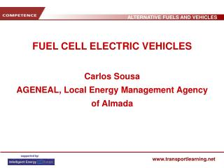 FUEL CELL ELECTRIC VEHICLES Carlos Sousa AGENEAL, Local Energy Management Agency of Almada