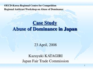Case Study Abuse of Dominance in Japan