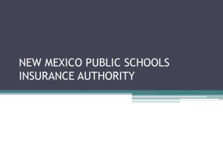 NEW MEXICO PUBLIC SCHOOLS INSURANCE AUTHORITY