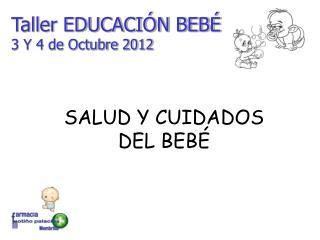 Taller EDUCACIÓN BEBÉ 3 Y 4 de Octubre 2012