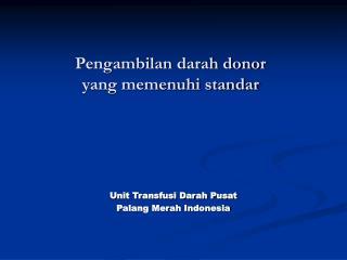 Pengambilan darah donor  yang memenuhi standar
