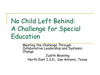 No Child Left Behind:   A Challenge for Special Education