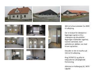 400 m2 erhvervslokaler fra 2009 til udlejning.