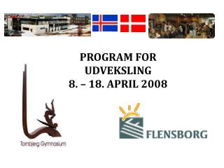 PROGRAM FOR UDVEKSLING  8. – 18. APRIL 2008