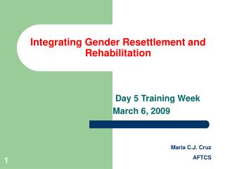 Integrating Gender Resettlement and Rehabilitation