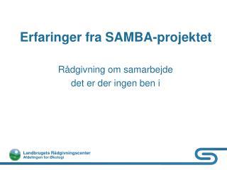Erfaringer fra SAMBA-projektet