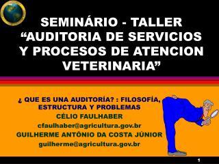 """SEMINÁRIO - TALLER """"AUDITORIA DE SERVICIOS Y PROCESOS DE ATENCION VETERINARIA"""""""