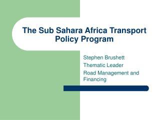 The Sub Sahara Africa Transport Policy Program