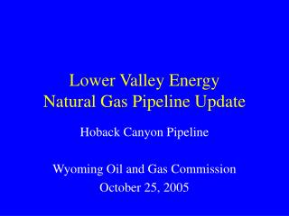 Lower Valley Energy Natural Gas Pipeline Update