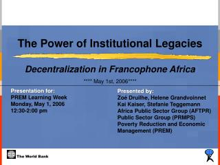 The Power of Institutional Legacies Decentralization in Francophone Africa