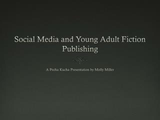 Social Media and Young Adult Fiction Publishing