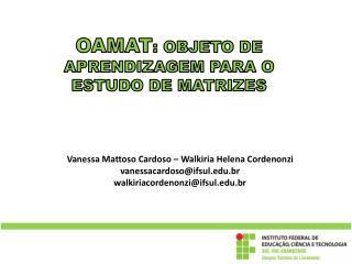 OAMAT : Objeto de aprendizagem para o estudo de Matrizes