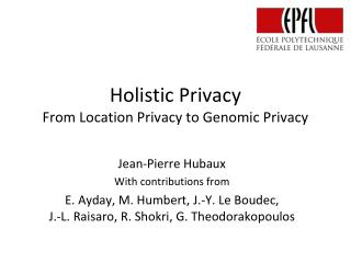 Holistic Privacy From Location Privacy to Genomic Privacy