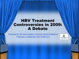 HBV Treatment Controversies in 2009: A Debate