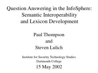 Question Answering in the InfoSphere:  Semantic Interoperability  and Lexicon Development