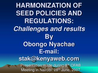 Presentation made during 8 th  OFAB Meeting in Nairobi: 28 th  June, 2007