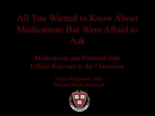 All You Wanted to Know About Medications But Were Afraid to Ask