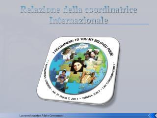 Relazione della coordinatrice Internazionale