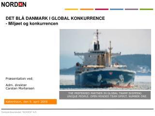 Præsentation ved: Adm. direktør Carsten Mortensen