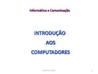 INTRODU��O  AOS COMPUTADORES