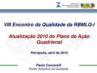 Paulo Coscarelli Diretor Substituto da Qualidade