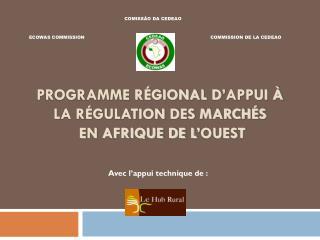 Programme Régional d ' Appui à la Régulation des Marchés  en Afrique de l ' Ouest