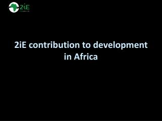 2iE contribution to  development  in  Africa