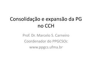 Consolidação e expansão da PG no CCH