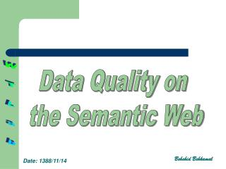Data Quality on  the Semantic Web