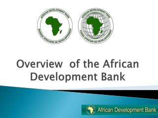 Overview  of the African Development Bank