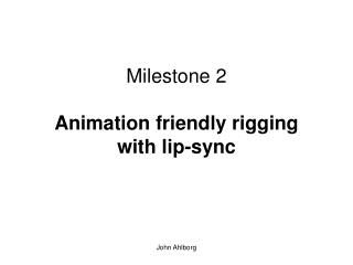 Milestone 2 Animation friendly rigging  with lip-sync