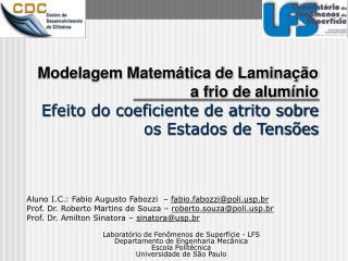Aluno I.C.: Fabio Augusto Fabozzi  –  fabio.fabozzi@polip.br