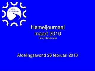 Hemeljournaal maart 2010 Peter Henderickx
