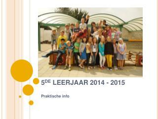 5 DE  LEERJAAR 2014 - 2015