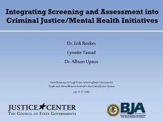 Integrating Screening and Assessment into Criminal Justice/Mental Health Initiatives