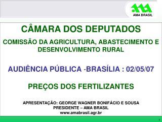 CÂMARA DOS DEPUTADOS COMISSÃO DA AGRICULTURA, ABASTECIMENTO E DESENVOLVIMENTO RURAL
