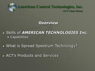 Overview Skills of  AMERICAN TECHNOLOGIES Inc. Capabilities