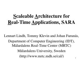S caleable  A rchitecture for  R eal-Time  A pplications, SARA