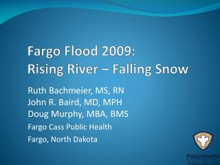 Fargo Flood 2009: Rising River – Falling Snow