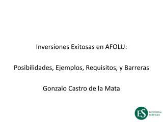 Inversiones Exitosas  en AFOLU: Posibilidades ,  Ejemplos ,  Requisitos , y  Barreras