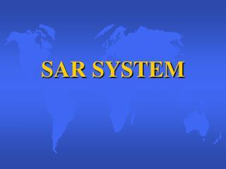 SAR SYSTEM