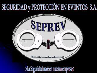 SEGURIDAD y PROTECCI N EN EVENTOS  S.A.
