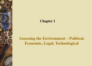 Assessing the Environment – Political, Economic, Legal, Technological